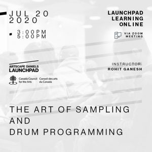 Artscape Daniels Launchpad - July 20th