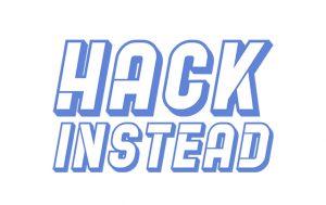 Hack Instead