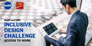 The MaRS and CIBC Inclusive Design Challenge