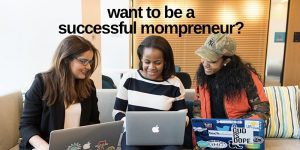 Become A Successful Mompreneur